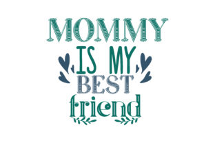 Download Free Mommy Is My Best Friend Quote Svg Cut Graphic By Thelucky SVG Cut Files