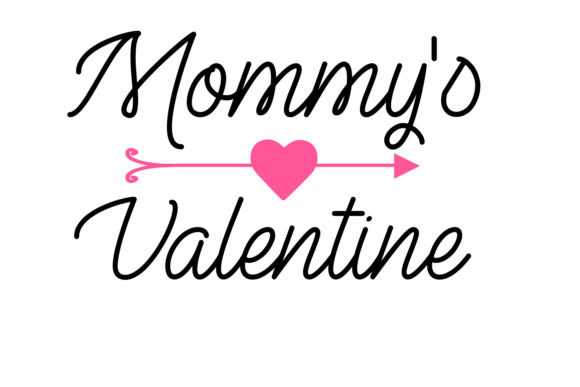 Download Free Mommy S Valentine Graphic By Auntie Inappropriate Designs for Cricut Explore, Silhouette and other cutting machines.