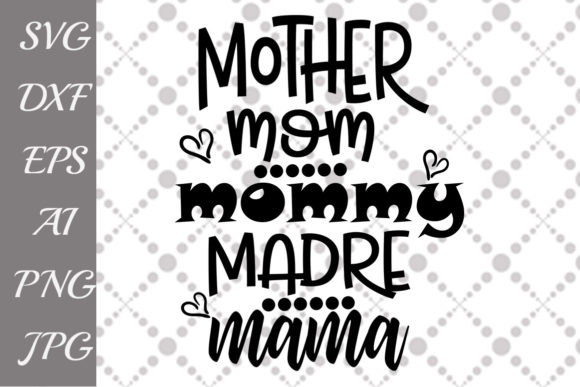 Download Free Mother Mom Mommy Svg Graphic By Prettydesignstudio Creative for Cricut Explore, Silhouette and other cutting machines.