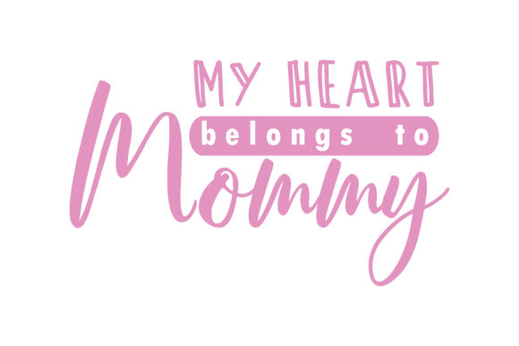 Download Free My Heart Belongs To Mommy Quote Svg Cut Graphic By Yuhana for Cricut Explore, Silhouette and other cutting machines.