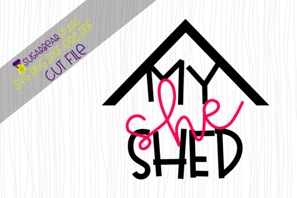 My She Shed SVG Graphic Crafts By SugarBearStudio - Image 1