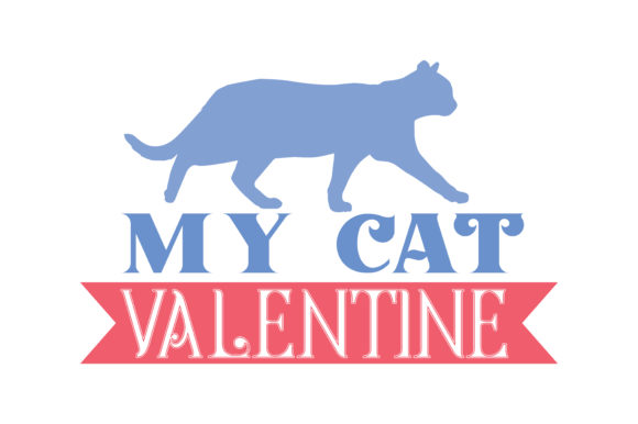 Download Free My Cat Valentine Quote Svg Cut Graphic By Thelucky Creative for Cricut Explore, Silhouette and other cutting machines.