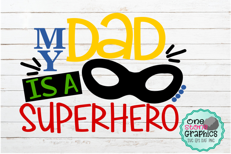 Download Free My Dad Is A Superhero Svg Graphic By Onestonegraphics Creative for Cricut Explore, Silhouette and other cutting machines.