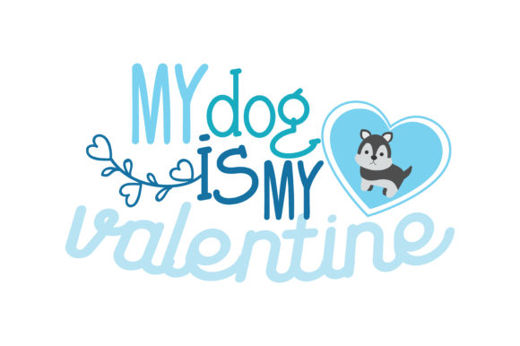 Download Free My Dog Is My Valentine Quote Svg Cut Graphic By Thelucky for Cricut Explore, Silhouette and other cutting machines.