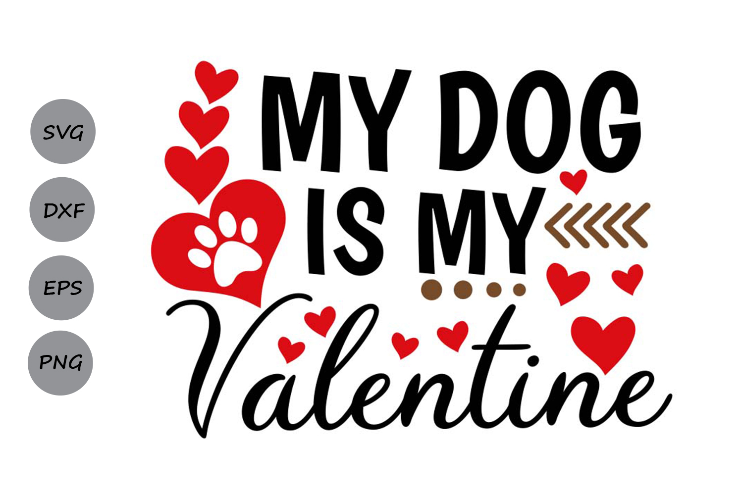 Download Free My Dog Is My Valentine Svg Graphic By Cosmosfineart Creative for Cricut Explore, Silhouette and other cutting machines.