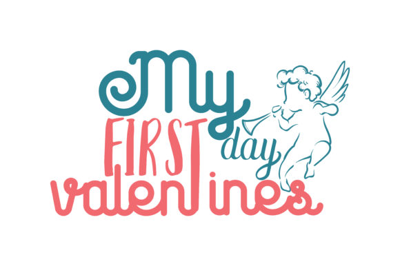 Download Free My First Day Valentines Quote Svg Cut Graphic By Thelucky for Cricut Explore, Silhouette and other cutting machines.