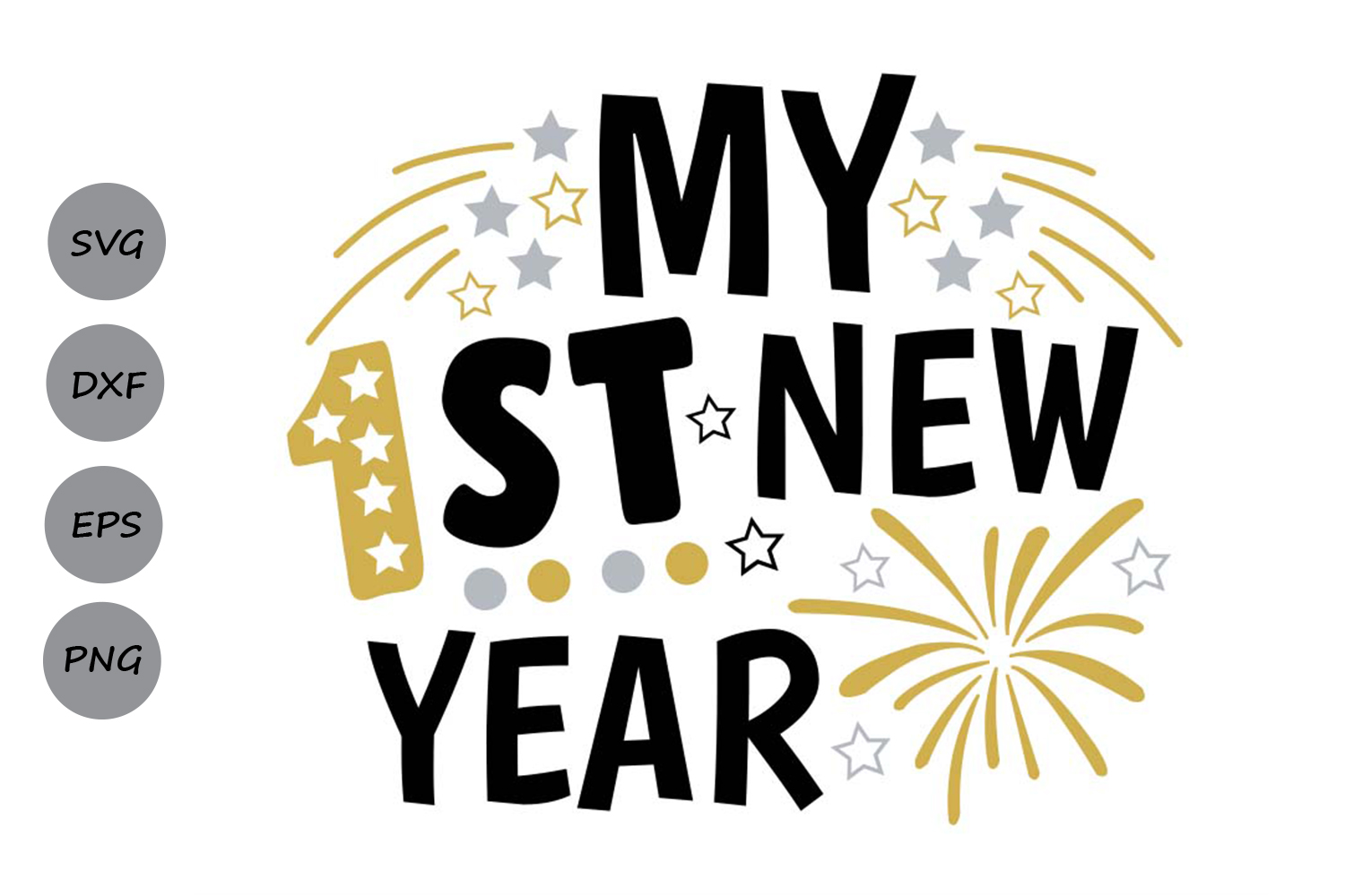 Download Free My First New Year Svg Graphic By Cosmosfineart Creative Fabrica for Cricut Explore, Silhouette and other cutting machines.