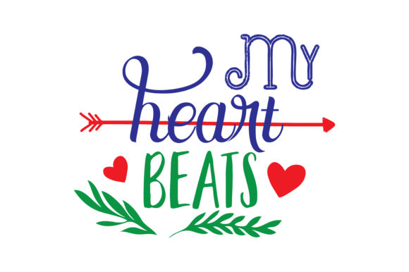 Download Free My Heart Beats Quote Svg Cut Graphic By Thelucky Creative Fabrica for Cricut Explore, Silhouette and other cutting machines.