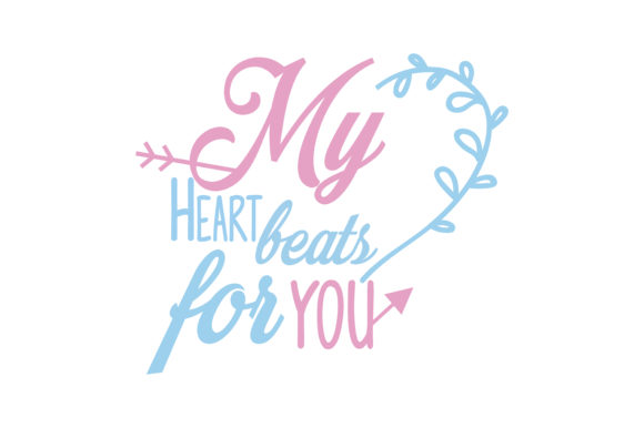 My Heart Beats For You Quote Svg Cut Graphic By Thelucky Creative Fabrica