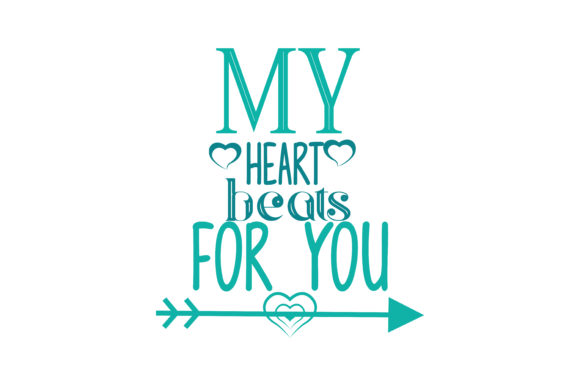 My-heart-beats-for-you-Quote-SVG-Cut-by-TheLucky-4-580x386.jpg