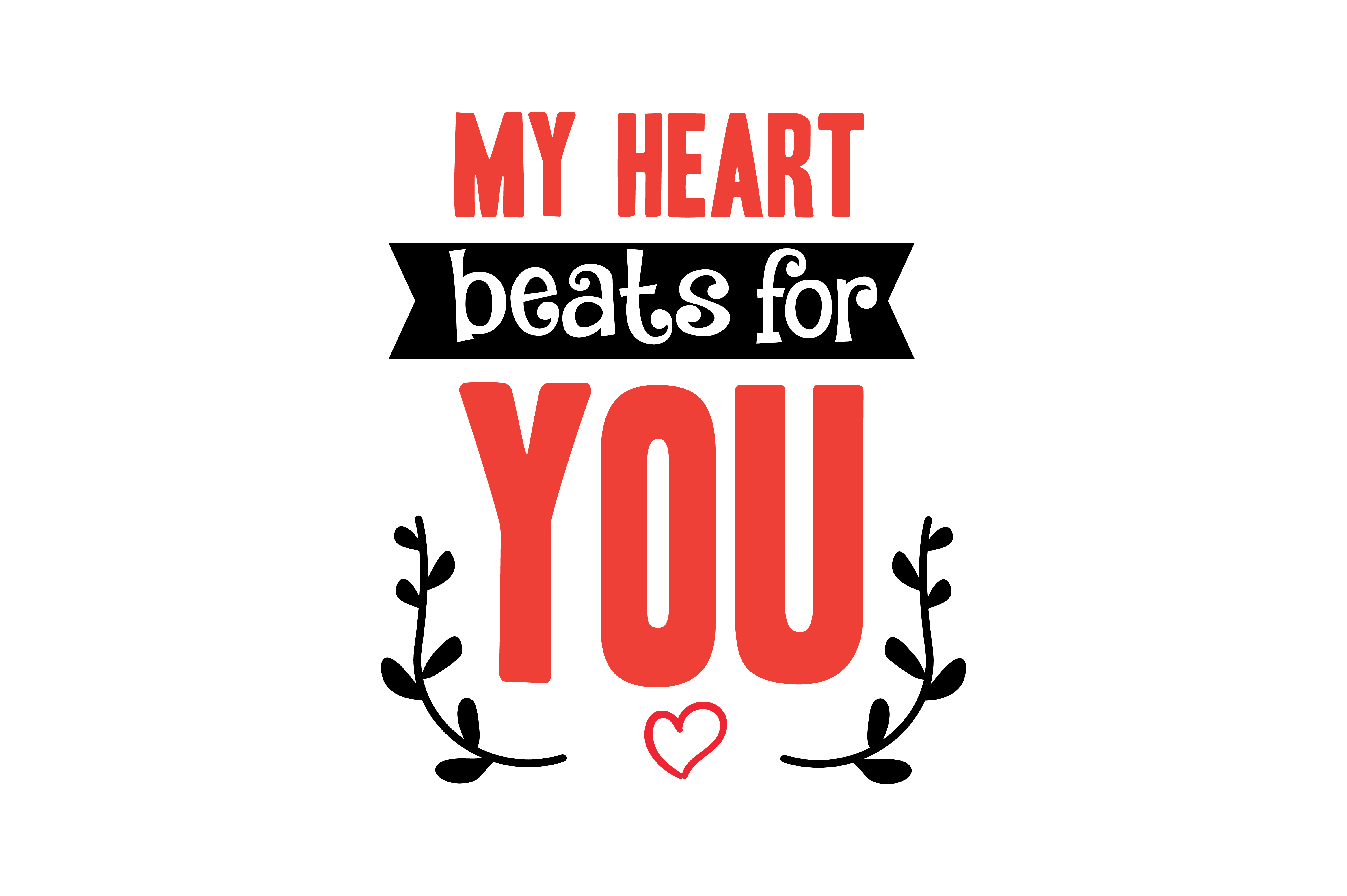 Download Free My Heart Beats For You Quote Svg Cut Graphic By Thelucky Creative Fabrica for Cricut Explore, Silhouette and other cutting machines.