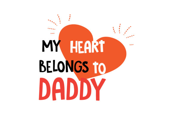 Download Free My Heart Belong To Daddy Quote Svg Cut Graphic By Thelucky Creative Fabrica for Cricut Explore, Silhouette and other cutting machines.