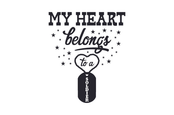 My Heart Belongs to a Soldier Military Craft Cut File By Creative Fabrica Crafts