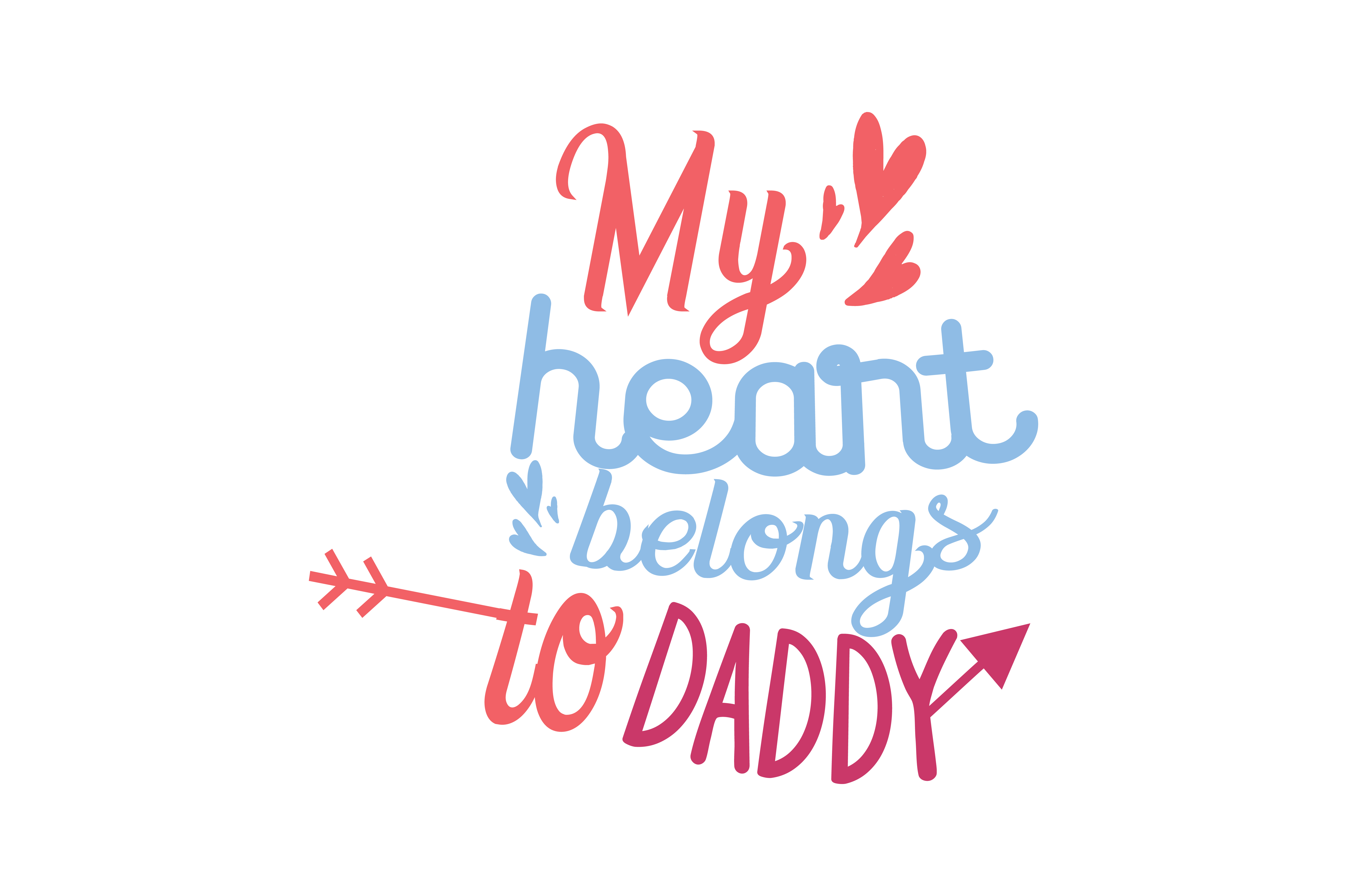Download Free My Heart Belongs To Daddy Quote Svg Cut Graphic By Thelucky for Cricut Explore, Silhouette and other cutting machines.