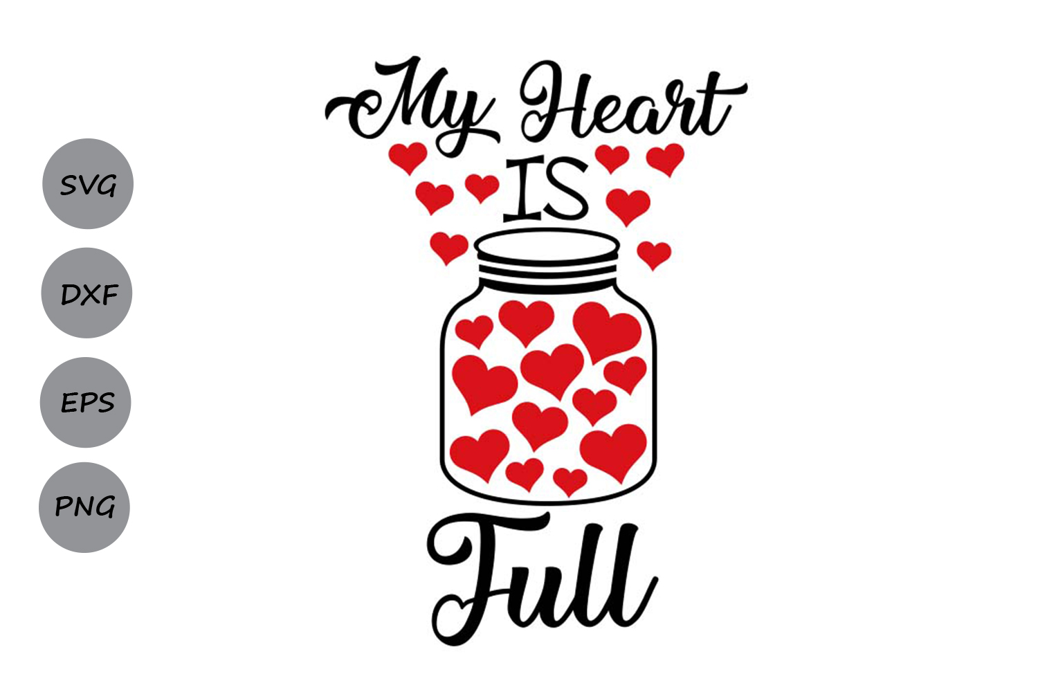 My Heart Is Full Svg Graphic By Cosmosfineart Creative Fabrica