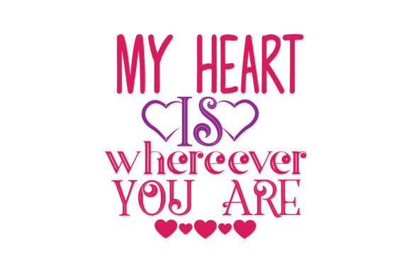 Download Free My Heart Is Wherever You Are Quote Svg Cut Graphic By Thelucky for Cricut Explore, Silhouette and other cutting machines.