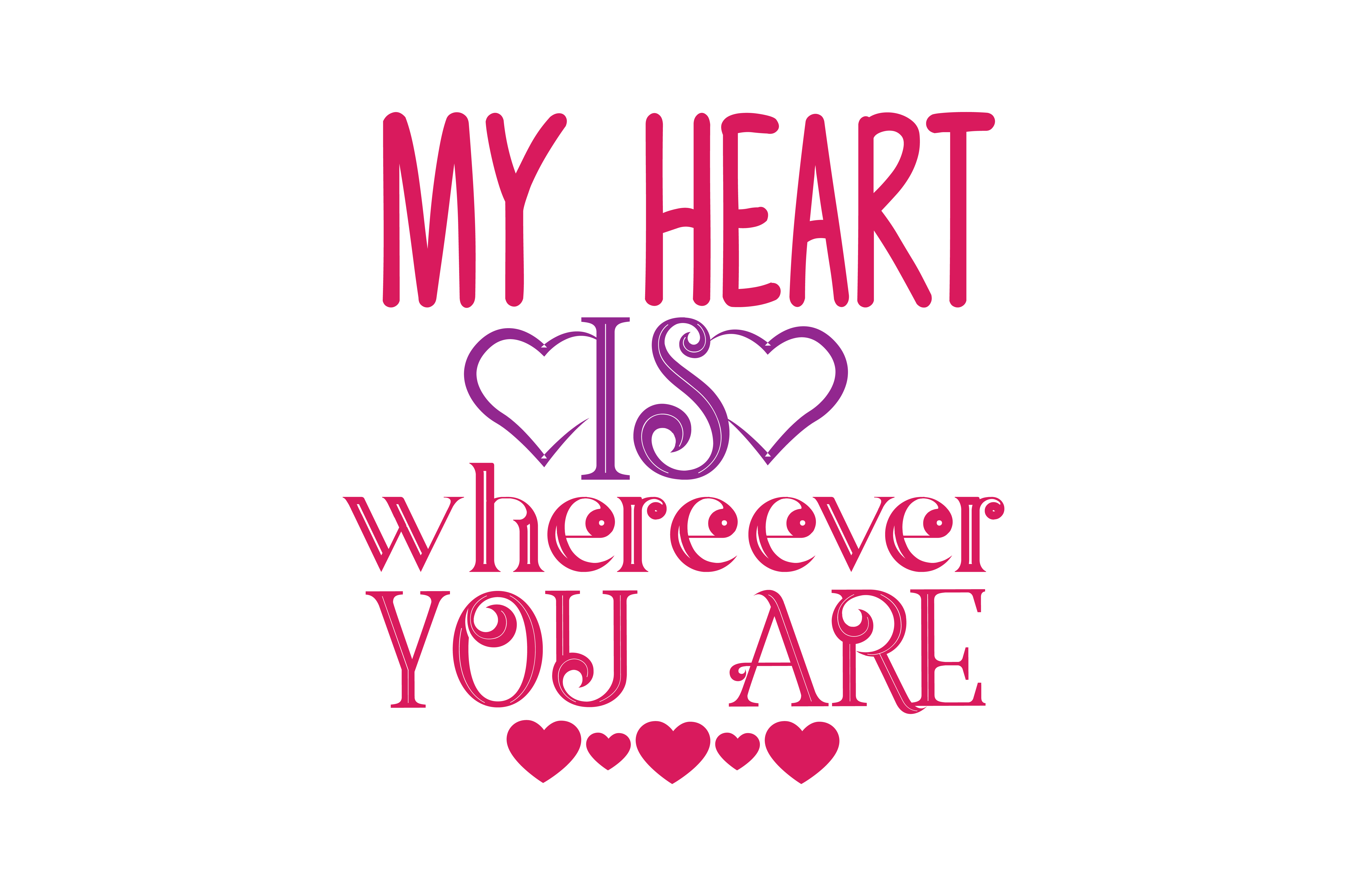 Download Free My Heart Is Wherever You Are Quote Svg Cut Graphic By Thelucky SVG Cut Files