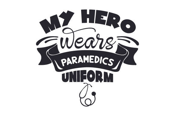 My Hero Wears Paramedics Uniform Medical Craft Cut File By Creative Fabrica Crafts - Image 1