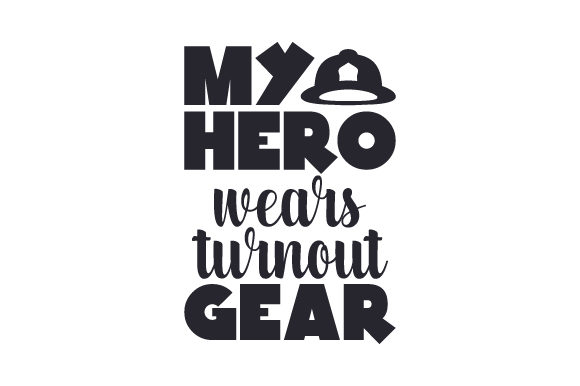My Hero Wears Turnout Gear Fire & Police Craft Cut File By Creative Fabrica Crafts - Image 1