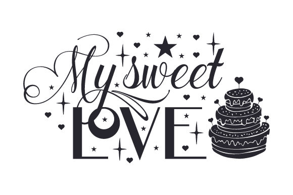 Download Free My Sweet Love Svg Cut File By Creative Fabrica Crafts Creative for Cricut Explore, Silhouette and other cutting machines.
