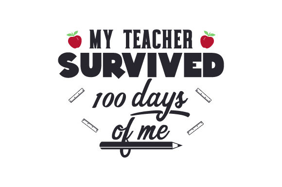 Download Free My Teacher Survived 100 Days Of Me Svg Cut File By Creative for Cricut Explore, Silhouette and other cutting machines.
