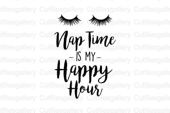 Download Free Nap Time Is My Happy Hour Svg Graphic By Cutfilesgallery for Cricut Explore, Silhouette and other cutting machines.