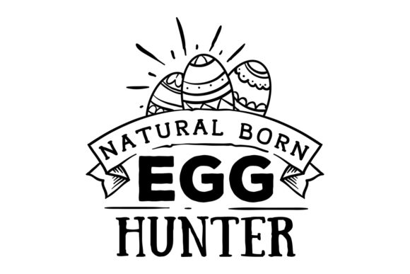 Natural Born Egg Hunter Easter Craft Cut File By Creative Fabrica Crafts - Image 1