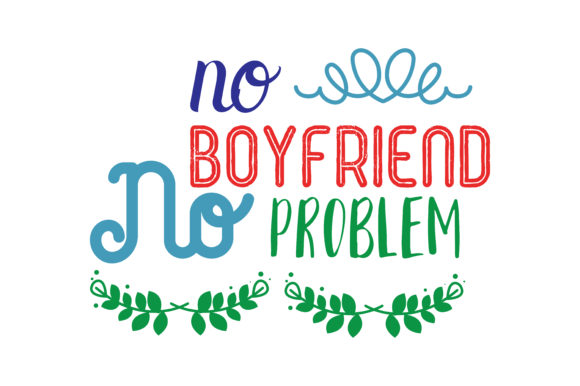 Download Free No Boyfriend No Problem Quote Svg Cut Graphic By Thelucky for Cricut Explore, Silhouette and other cutting machines.
