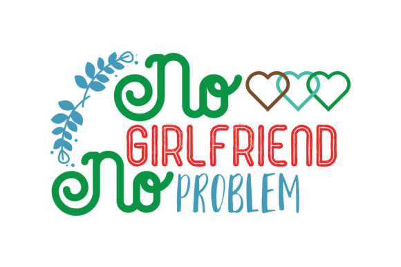 Download Free No Girlfriend No Problem Quote Svg Cut Graphic By Thelucky for Cricut Explore, Silhouette and other cutting machines.