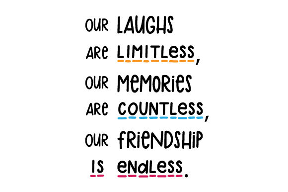 Our Laughs Are Limitless, Our Memories Are Countless, Our Friendship is Endless Friendship Craft Cut File By Creative Fabrica Crafts
