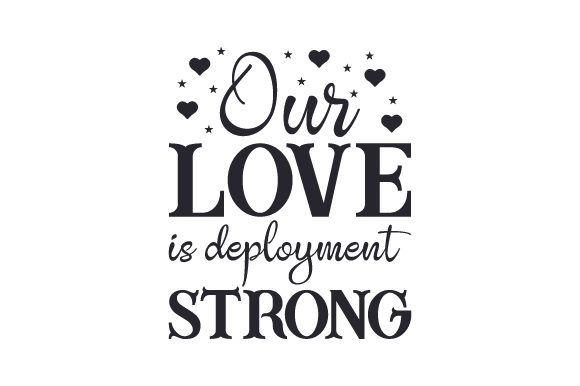 Our Love is Deployment Strong Military Craft Cut File By Creative Fabrica Crafts - Image 1