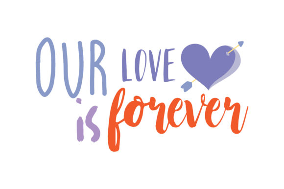 Download Free Our Love Is Forever Quote Svg Cut Graphic By Thelucky Creative for Cricut Explore, Silhouette and other cutting machines.