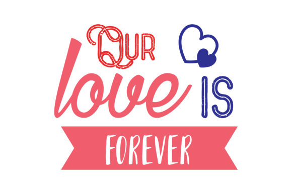 Download Free Our Love Is Forever Quote Svg Cut Graphic By Thelucky Creative Fabrica for Cricut Explore, Silhouette and other cutting machines.