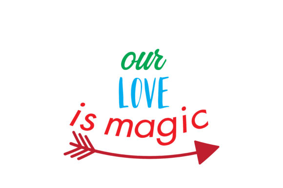 Download Free Our Love Is Magic Quote Svg Cut Graphic By Thelucky Creative for Cricut Explore, Silhouette and other cutting machines.