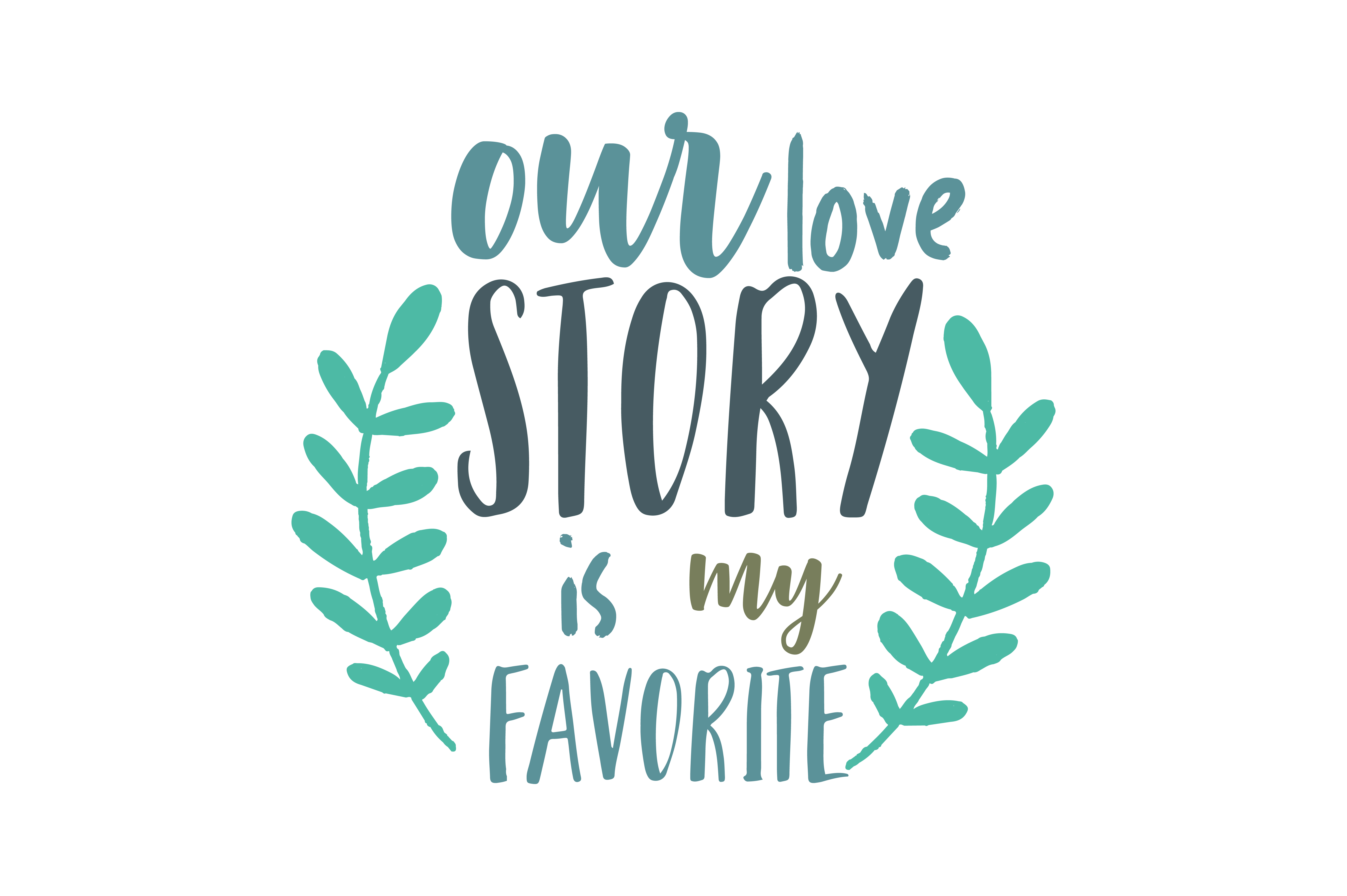Our Love Story Is My Favorite Quote Svg Cut Graphic By Thelucky