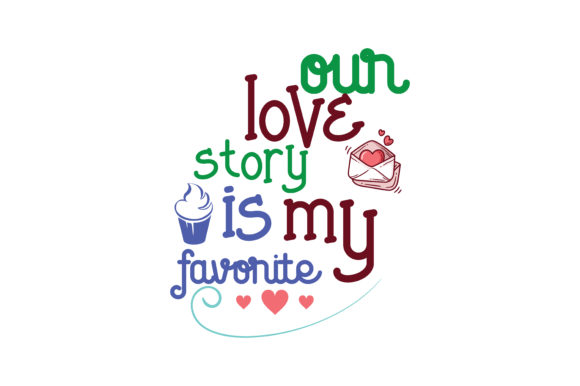 Download Free Our Love Story Is My Favorite Quote Svg Cut Graphic By Thelucky for Cricut Explore, Silhouette and other cutting machines.