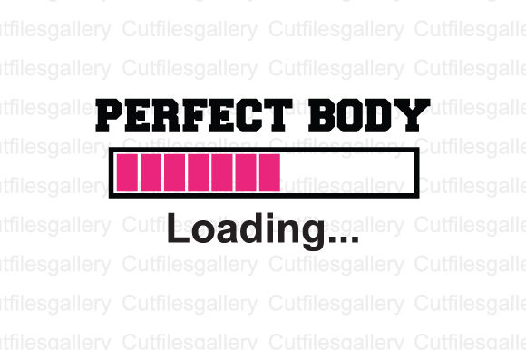 Download Free Perfect Body Loading Svg Graphic By Cutfilesgallery Creative for Cricut Explore, Silhouette and other cutting machines.