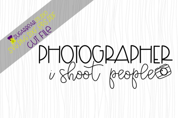 Photographer I Shoot People SVG Graphic Crafts By SugarBearStudio