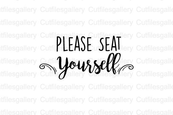 Download Free Please Seat Yourself Svg Graphic By Cutfilesgallery Creative for Cricut Explore, Silhouette and other cutting machines.
