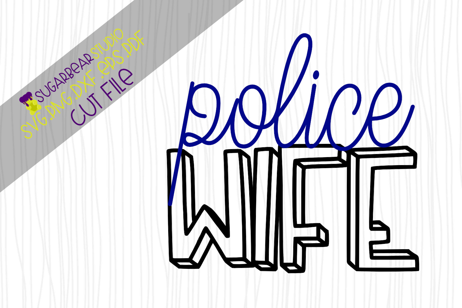 Download Free Police Wife Graphic By Sugarbearstudio Creative Fabrica for Cricut Explore, Silhouette and other cutting machines.