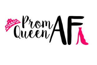 Download Free Prom Queen Af Digital Svg File Graphic By Auntie Inappropriate for Cricut Explore, Silhouette and other cutting machines.