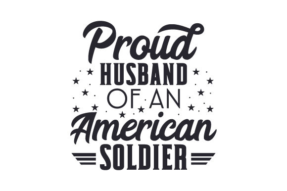 Proud Husband of an American Soldier Military Craft Cut File By Creative Fabrica Crafts - Image 1