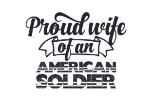 Proud Wife of an American Soldier Craft Design By Creative Fabrica Crafts