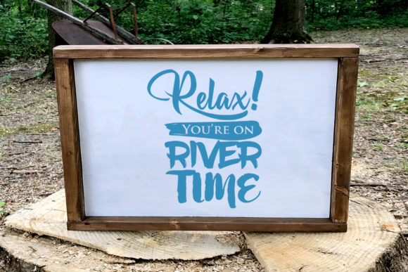 Relax! You're on River Time Svg Graphic By summersSVG