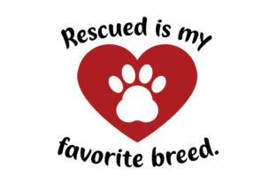 Rescued is My Favourite Breed Craft Design By Creative Fabrica Crafts