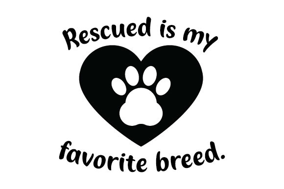 Rescued is My Favourite Breed Animals Craft Cut File By Creative Fabrica Crafts - Image 2