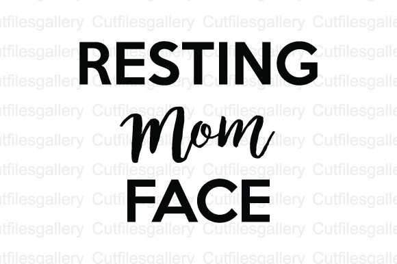 Download Free Resting Mom Face Svg Mom Life Svg Graphic By Cutfilesgallery for Cricut Explore, Silhouette and other cutting machines.