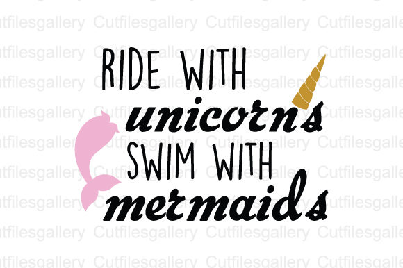 Download Free Ride With Unicorns Swim With Mermaids Svg Graphic By for Cricut Explore, Silhouette and other cutting machines.