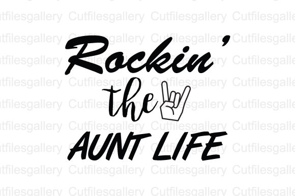 Rockin' the Aunt Life SVG Graphic Crafts By cutfilesgallery - Image 1