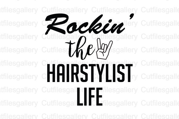 Download Free Rockin The Hairstylist Life Svg Graphic By Cutfilesgallery for Cricut Explore, Silhouette and other cutting machines.